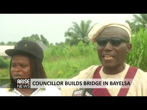 COUNCILLOR BUILDS BRIDGE IN BAYELSA - ARISE NEWS REPORT