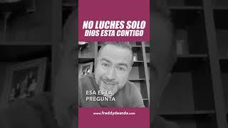 No luches solo DIOS ESTA CONTIGO - Freddy DeAnda