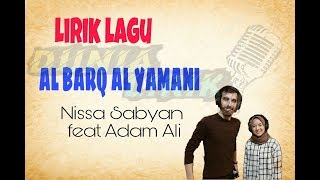 "Gambar cover Lirik Lagu ""AL BARQ AL YAMANI"" by Nissa Sabyan feat Adam Ali"