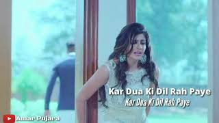 Kar dua ki Dil rah paye sajna tere bina judai film lyrics status video sad song hurt love song