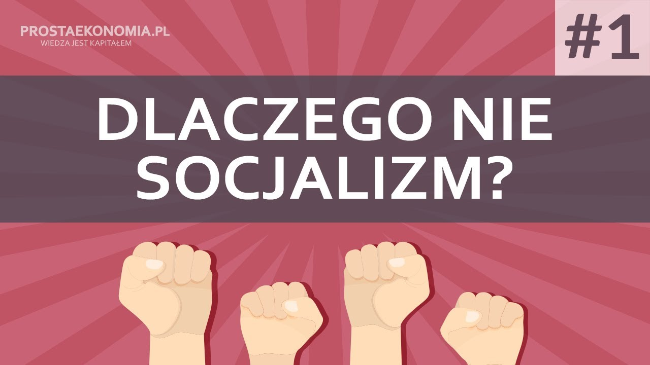 Dlaczego nie socjalizm? | część 1