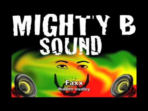 Faxx riddim medley