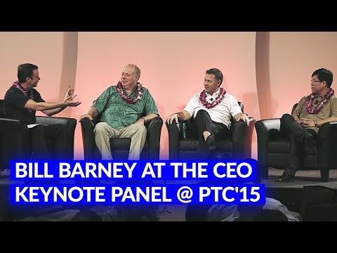 Bill Barney at the CEO Keynote Panel @ PTC'15