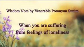 When you are suffering from feelings of loneliness - Wisdom Note by Venerable Pomnyun Sunim