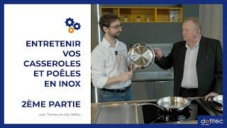 L'entretien des casseroles et poêles en inox Demeyere : Nos conseils et avis avec un expert Demeyere