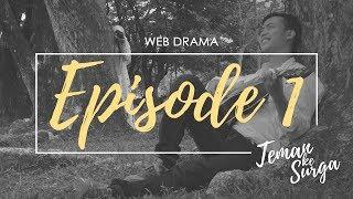 TEMAN KE SURGA - Episode 1 (Web Drama)