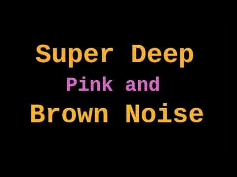 Super Deep Brown Noise + Pink Noise (12 Hours)