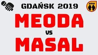 MEODA  MASAL  WBW 2019 Gdańsk (1/8) Freestyle Battle
