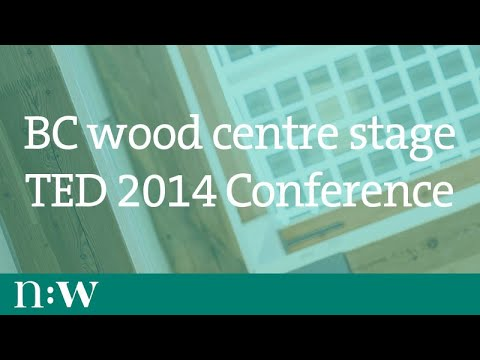 British Columbia Wood Center Stage at TED 2014 Conference