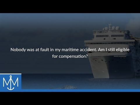 Nobody was at fault in my maritime accident. Am I still eligible for compensation?