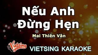 Nếu Anh Đừng Hẹn - Mai Thiên Vân - Vietsing Karaoke