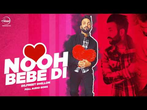 Nooh Bebe Di  (Full Audio Song) | Dilpreet Dhillon | Latest Punjabi Song 2016 | Speed Records
