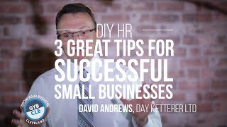 3 Great Human Resources Tips for Successful Small Businesses - David Andrews - GYB CLE