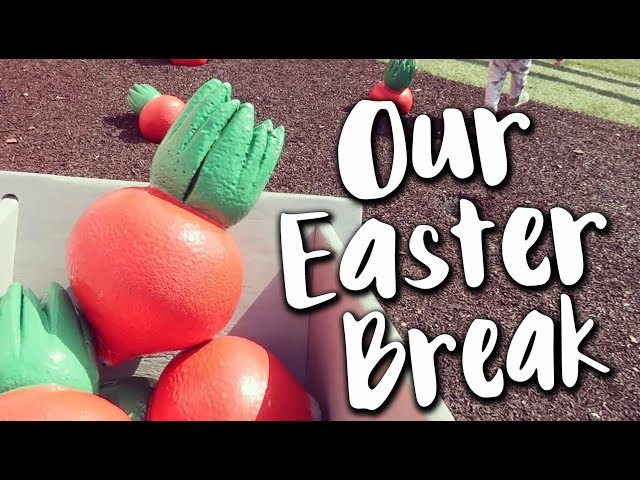 Our Easter Break | Nomadidaddy