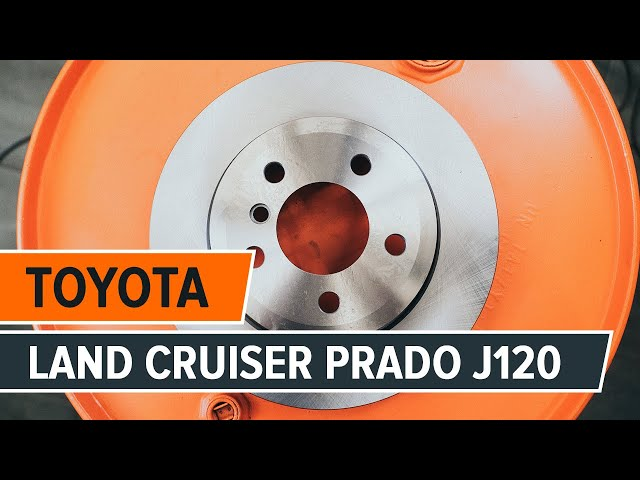 Kuinka vaihtaa taka jarrulevyt ja taka jarrupalat TOYOTA LAND CRUISER PRADO J120 -merkkiseen autoon