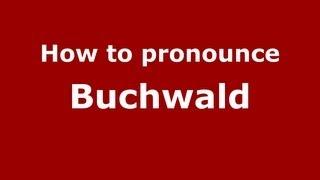 How to Pronounce Buchwald - PronounceNames.com