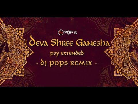 Deva Shree Ganesha   PSY Extended Mix   Dj Pops   Ganpati Special 2018  