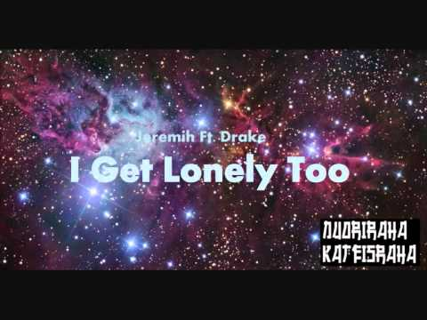 Jeremih Ft. Drake - I Get Lonely Too