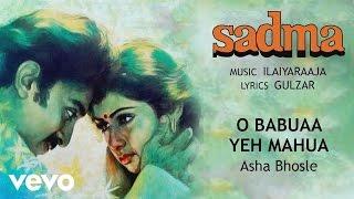 O Babuaa Yeh Mahua Best Audio Song - Sadma|Sridevi,Kamal Haasan|Asha Bhosle|Ilaiyaraaja
