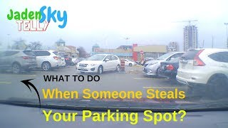 What to do when someone steals your parking spot?