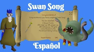 [OSRS] Swan Song (Español)
