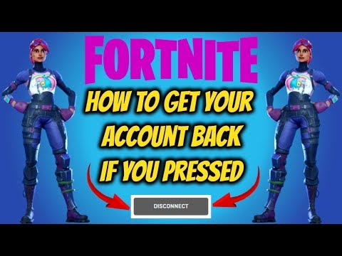 How To Get Your Fortnite Account Back If You Pressed Disconnect (NEW WAY)