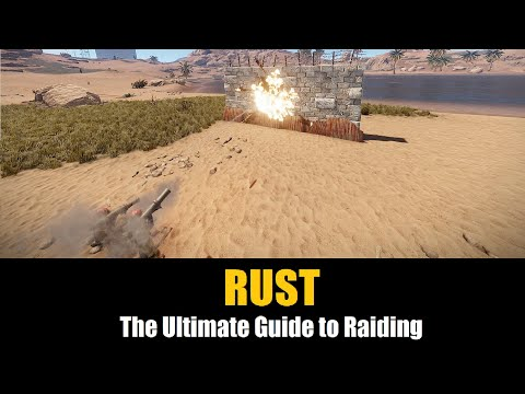 Rust - The Ultimate Guide To Raiding