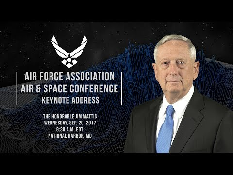 2017 Air & Space Conference: SecDef James Mattis - Keynote Address
