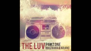 "Pawz One feat. Ariano & Masta Ace - ""The Luv (Remix)"" OFFICIAL VERSION"