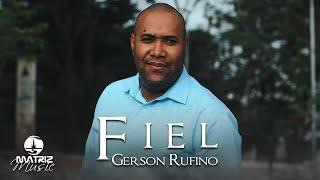 Gerson Rufino I Fiel