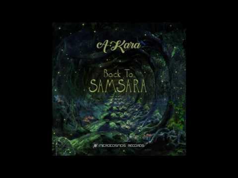 A-Kara - Back To Samsara [Full Album]