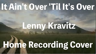 Lenny Kravitz - It Ain't Over 'Til It's Over -