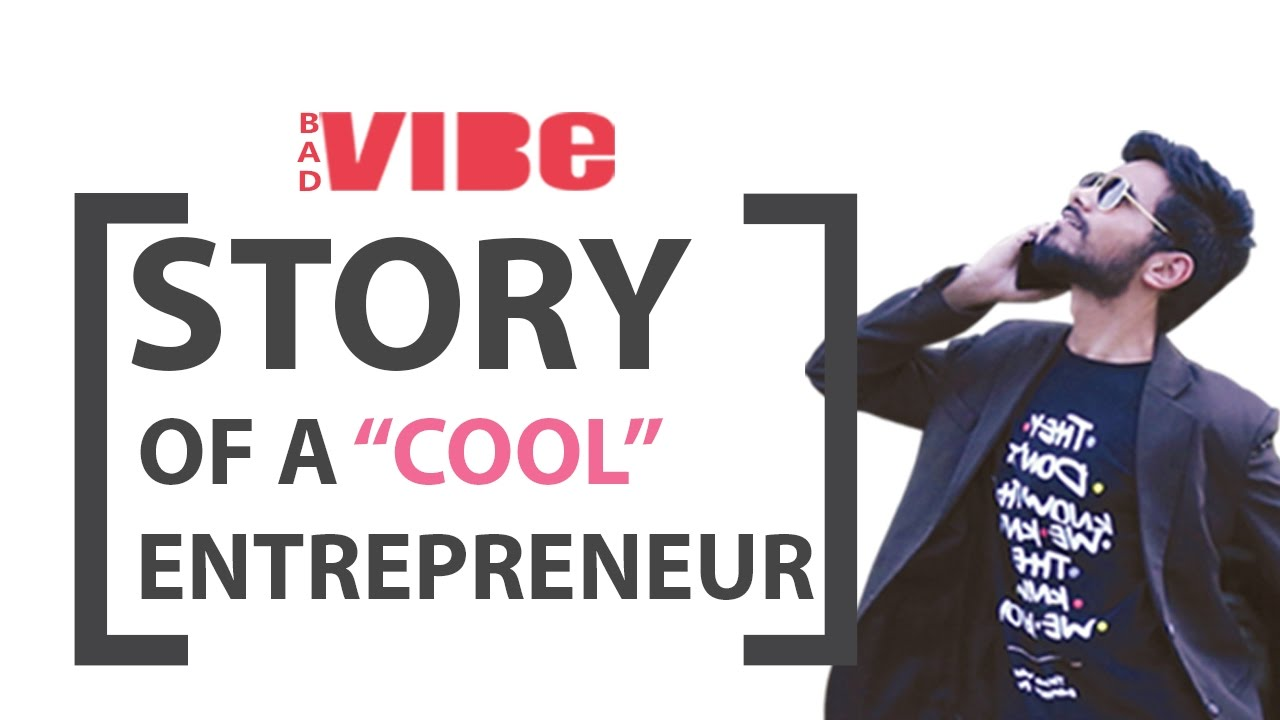 Story of A Cool Entrepreneur   A Start Up Guide - 2017