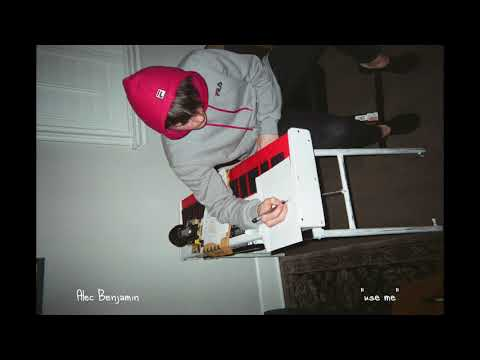 Alec Benjamin- Use Me (Demo)