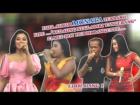 """Full Album MONATA /  Live Kedaung Neglasari Tangerang"""" 23 MEI 17 SIANG Part: 1"""