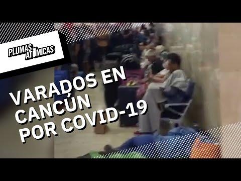 Argentinos varados en el Aeropuerto de Cancún por COVID-19