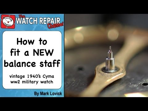Fitting a new balance staff to a vintage 1940s cyma www military watch. Repair series
