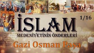 İslam Medeniyetinin Önderleri 💖👍 Plevne Kahramanı Gazi Osman Paşa - B1 🎇 1/16