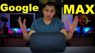 Google Home Max Review | Is It Better Than SONOS?