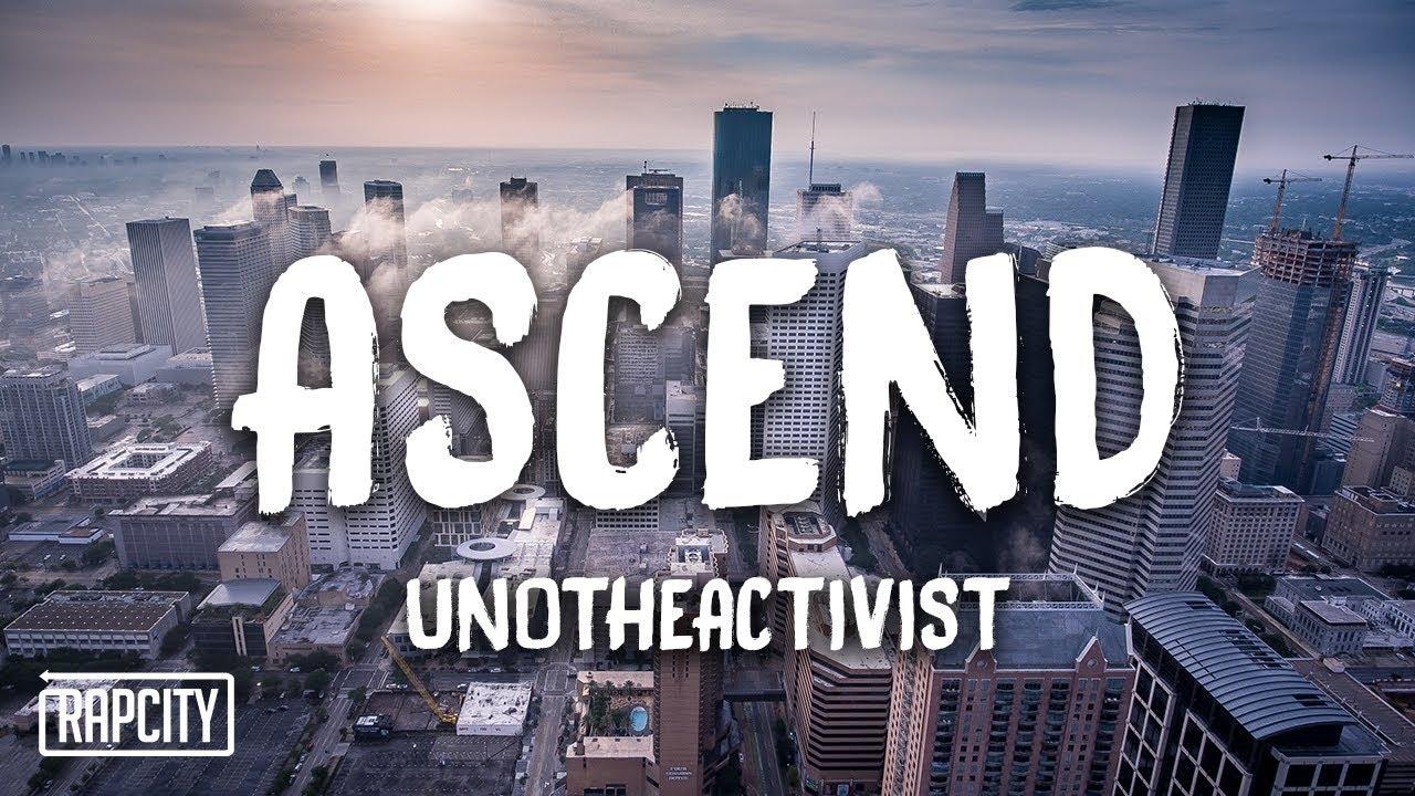 UnoTheActivist - Ascend (Lyrics)
