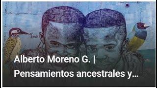 Alberto Moreno G. | Pensamientos ancestrales y petroglifos | PENSAR Y CREER