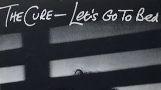 The Cure - Let's Go To Bed (LYRICS ON SCREEN) 📺