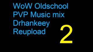 WoW Oldschool PVP Music [Vol.2] Drhankeey REUPLOAD