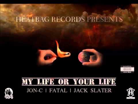 MY LIFE OR YOUR LIFE - JON-C - FATAL - JACK SLATER