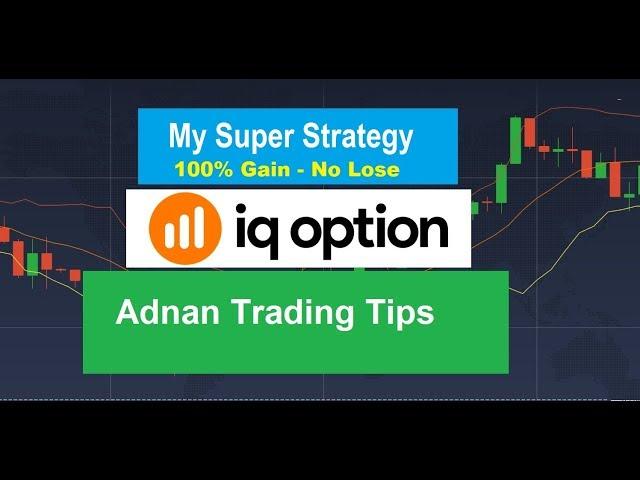 100% Gain Adnan  Super  Strategy  2019  -  Part 1 [Best Binary Option Strategy]