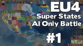 EU4 Super States AI Only Battle (Europa Universalis IV Super States Mod) #1