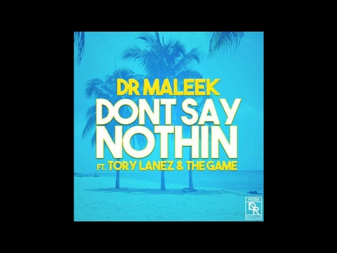 Dr Maleek Ft. Tory Lanez & The Game - Don't Say Nothin (CDQ) [Download]