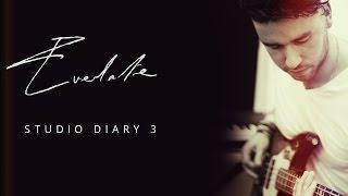 Everlate - Studio diary 3