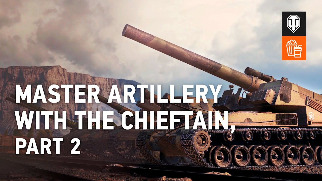 Download Chieftain Teaches Artillery: Part 2 - World of Tanks