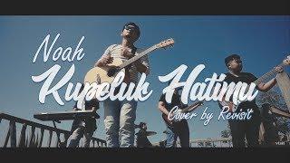 NOAH – Kupeluk Hatimu (Cover) || Revisit